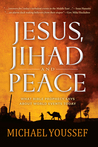 Jesus, Jihad, and Peace: A Prophetic Vision for the Middle East