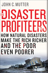 The Disaster Profiteers by John C. Mutter