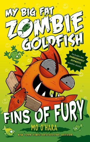 Fins of Fury (My Big Fat Zombie Goldfish...