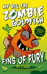 Fins of Fury (My Big Fat Zombie Goldfish, #3)