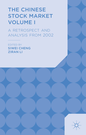 the-chinese-stock-market-volume-i-a-retrospect-and-analysis-from-2002