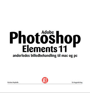 Adobe Photoshop Elements 11 : anderledes billedbehandling til mac og pc