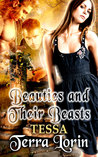 Beauties and Their Beasts 1: TESSA (Beauties and Their Beasts, #1)