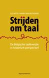 Strijden om taal: de Belgische taalkwestie in historisch perspectief