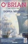 Doppia missione (Aubrey/Maturin, #17)