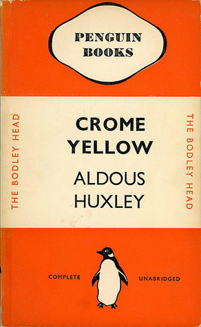 Crome Yellow by Aldous Huxley