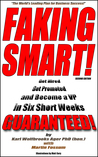 Faking Smart! Get Hired, Get Promoted, and Become a VP in Six Short Weeks