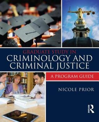 Graduate Study in Criminology and Criminal Justice: A Program Guide