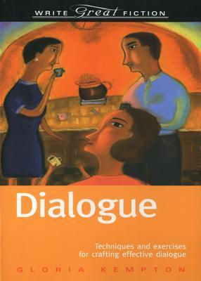 Dialogue - Write Great Fiction by Gloria Kempton