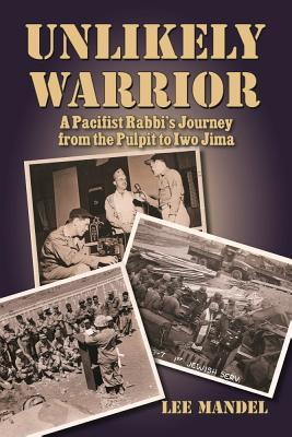 unlikely-warrior-a-pacifist-rabbi-s-journey-from-the-pulpit-to-iwo-jima