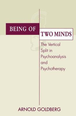 Being of Two Minds: Vertical Split in Psychoanalysis and Psychotherapy