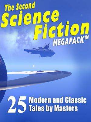 The Second Science Fiction Megapack (R) by Robert Silverberg