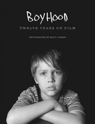 Boyhood: Twelve Years on Film