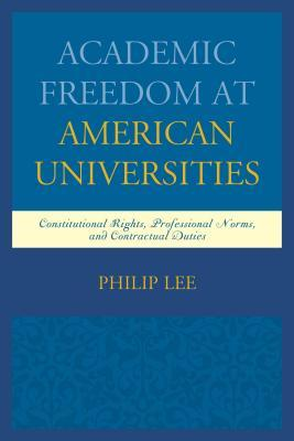 Academic Freedom at American Universities: Constitutional Rights, Professional Norms, and Contractual Duties