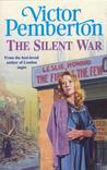 The Silent War: A moving wartime saga of tragedy and hope