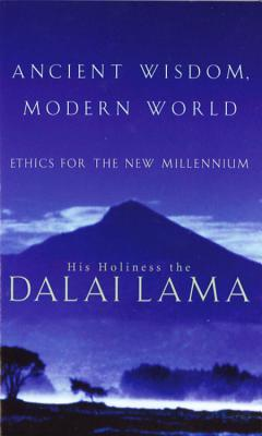 Ancient Wisdom, Modern World by Dalai Lama XIV