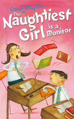 The Naughtiest Girl Is a Monitor (Naughtiest Girl Series, Book 3)
