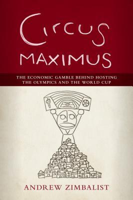 circus-maximus-the-economic-gamble-behind-hosting-the-olympics-and-the-world-cup