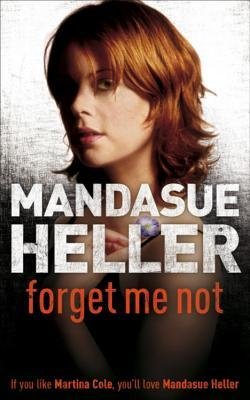 Forget Me Not by Mandasue Heller