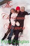 The Christmas Women by Elyse Douglas