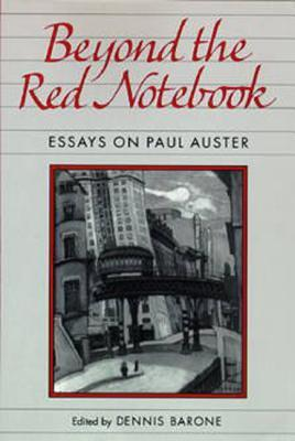 Beyond the Red Notebook: Essays on Paul Auster
