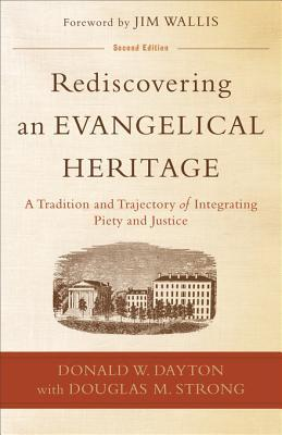 Rediscovering an Evangelical Heritage: A Tradition and Trajectory of Integrating Piety and Justice (ePUB)