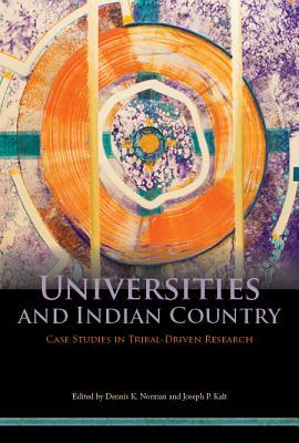 Universities and Indian Country: Case Studies in Tribal-Driven Research