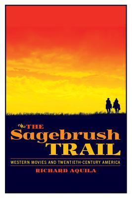 the-sagebrush-trail-western-movies-and-twentieth-century-america