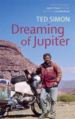 Dreaming of Jupiter. Ted Simon by Ted Simon