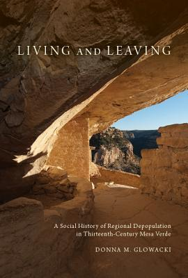 Living and Leaving: A Social History of Regional Depopulation in Thirteenth-Century Mesa Verde