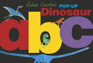 Robert Crowther's Pop-Up Dinosaur ABC