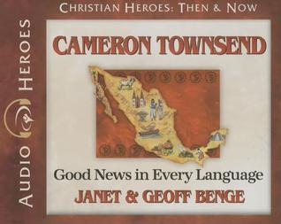 Cameron Townsend: Good News in Every Language (Audiobook)