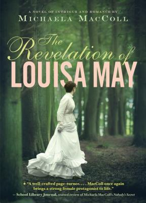 Ebook The Revelation of Louisa May by Michaela MacColl TXT!