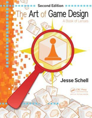 The Art of Game Design: A Book of Lenses, Second E...