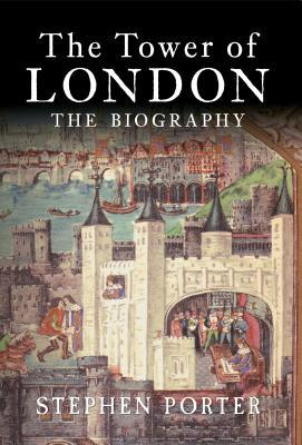the-tower-of-london-the-biography