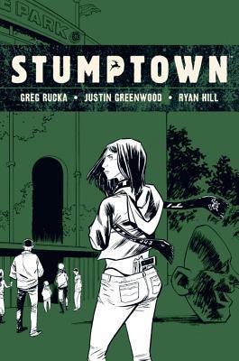 Stumptown, Vol. 3 by Greg Rucka
