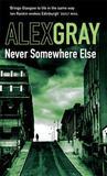 Never Somewhere Else (DCI Lorimer, #1)