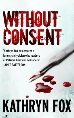 Ebook Without Consent by Kathryn Fox TXT!