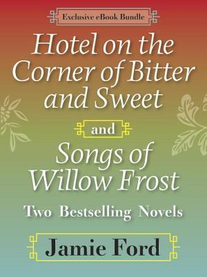 Hotel on the Corner of Bitter and Sweet / Songs of Willow Frost: Two Bestselling Novels