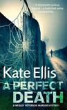 A Perfect Death (Wesley Peterson, #13)