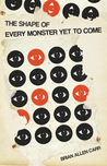 The Shape of Every Monster Yet to Come