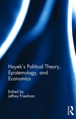 Hayeks Political Theory, Epistemology, a...