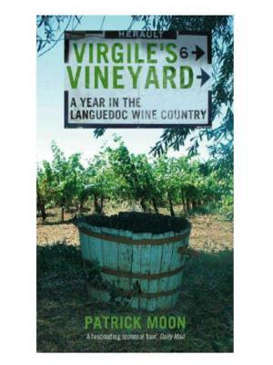 Virgile's Vineyard: A Year in the Languedoc Wine Country