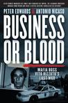 Business or Blood by Peter  Edwards