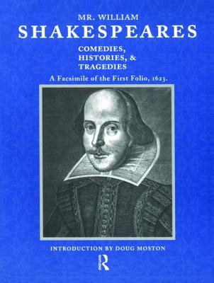 Comedies, Histories, and Tragedies: A Facsimile of the First Folio, 1623