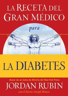 La Receta del Gran M�dico Para La Diabetes