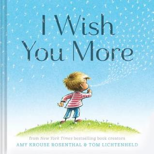 I wish you more by amy krouse rosenthal 22484277 m4hsunfo