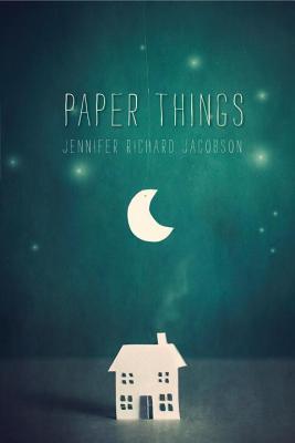 Paper Things by Jennifer Richard Jacobson