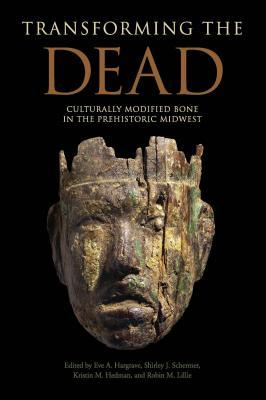 Transforming the Dead: Culturally Modified Bone in the Prehistoric Midwest