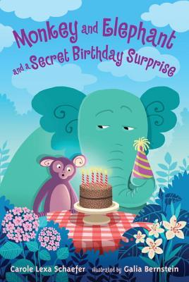Monkey and Elephant and a Secret Birthday Surprise by Carole Lexa Schaefer